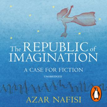 Republic of Imagination, Azar Nafisi