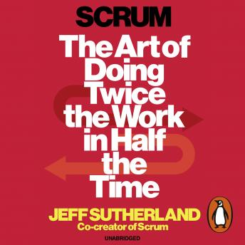 Scrum: A revolutionary approach to building teams, beating deadlines and boosting productivity, Jeff Sutherland