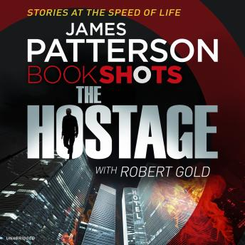 Hostage: Bookshots, James Patterson