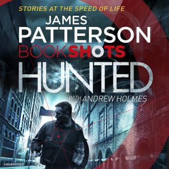 Hunted: BookShots, James Patterson