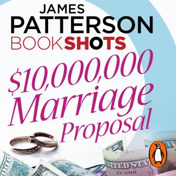 Download $10,000,000 Marriage Proposal: BookShots by James Patterson