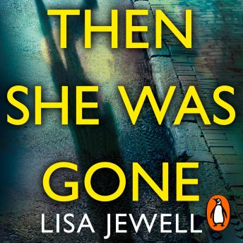 Then She Was Gone: The Sunday Times No 1 Bestseller, Lisa Jewell