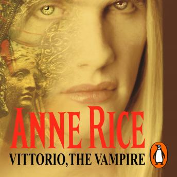 Vittorio, The Vampire, Anne Rice