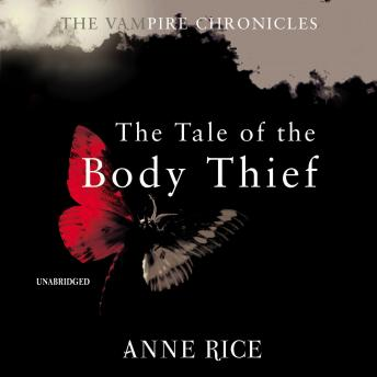Tale Of The Body Thief: The Vampire Chronicles 4, Anne Rice