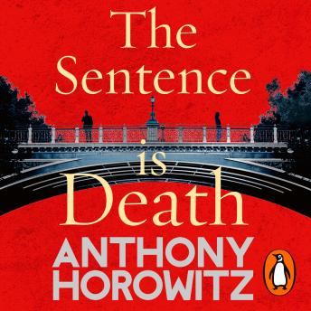 Download Sentence is Death: A mind-bending murder mystery from the bestselling author of THE WORD IS MURDER by Anthony Horowitz