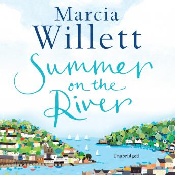 Summer On The River: A captivating feel-good read about family secrets set in the West Country, Marcia Willett