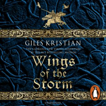 Wings of the Storm: (The Rise of Sigurd 3), Giles Kristian