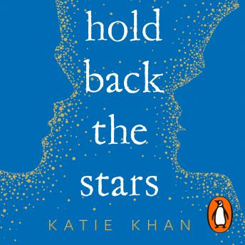 Hold Back the Stars, Katie Khan