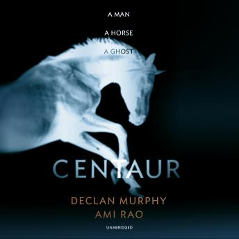 Centaur: Shortlisted For The William Hill Sports Book of the Year 2017, Ami Rao, Declan Murphy