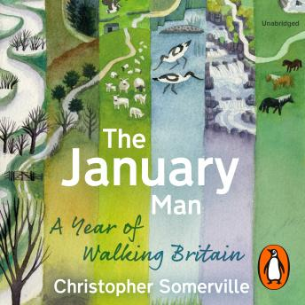 January Man: a year of walking Britain, Christopher Somerville