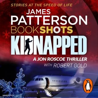 Kidnapped: BookShots, James Patterson