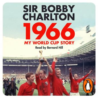 1966: My World Cup Story, Sir Bobby Charlton