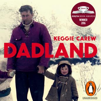 Dadland: A Journey into Uncharted Territory, Keggie Carew