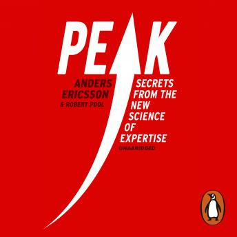 Peak: How All of Us Can Achieve Extraordinary Things, Anders Ericsson, Robert Pool