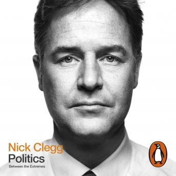 Download Politics: Between The Extremes by Nick Clegg