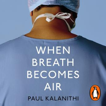 Download When Breath Becomes Air by Paul Kalanithi