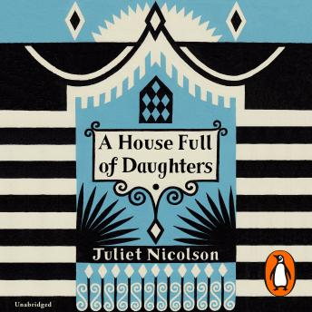House Full of Daughters, Juliet Nicolson