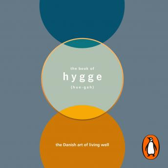 Book of Hygge: The Danish Art of Living Well, Louisa Thomsen Brits
