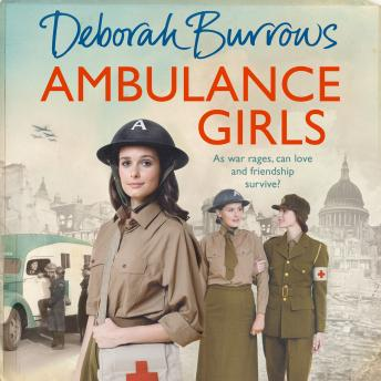 Ambulance Girls: A gritty wartime saga set in the London Blitz