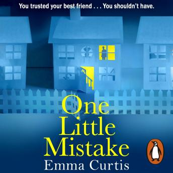 One Little Mistake: The gripping eBook bestseller, Emma Curtis