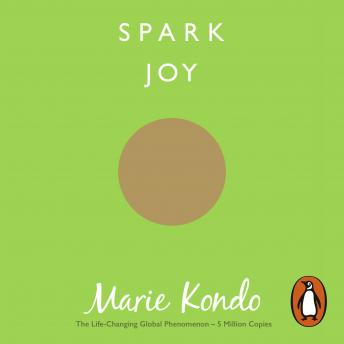 Download Spark Joy: An Illustrated Guide to the Japanese Art of Tidying by Marie Kondo