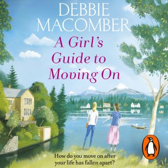 Girl's Guide to Moving On: A New Beginnings Novel, Debbie Macomber