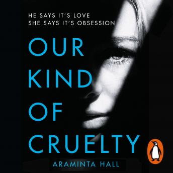 Our Kind of Cruelty: The most addictive psychological thriller you'll read this year, Audio book by Araminta Hall