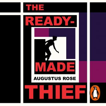 Readymade Thief, Augustus Rose