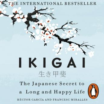 Ikigai: The Japanese secret to a long and happy life, Héctor García, Francesc Miralles