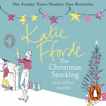 The Christmas Stocking and Other Stories, Katie Fforde