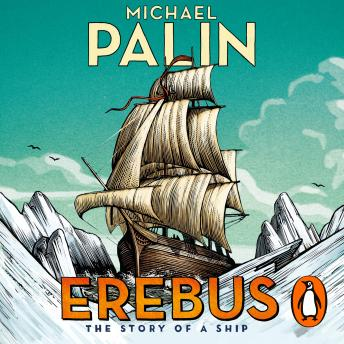 Download Erebus: The Story of a Ship by Michael Palin