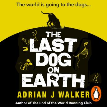 Last Dog on Earth, Adrian J Walker