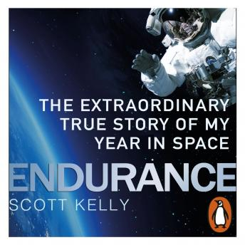 Download Endurance: A Year in Space, A Lifetime of Discovery by Scott Kelly