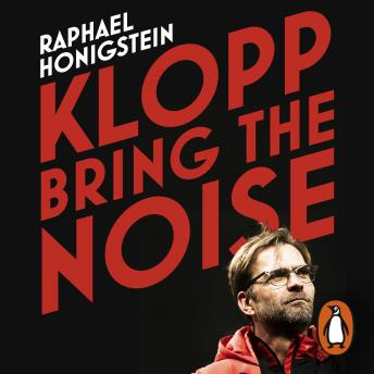 Download Klopp: Bring the Noise by Raphael Honigstein