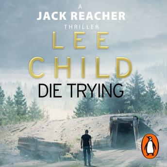 Die Trying: (Jack Reacher 2), Lee Child