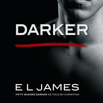 Darker: 'Fifty Shades Darker' as told by Christian, E L James