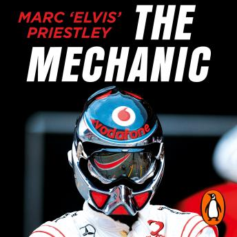 Mechanic: The Secret World of the F1 Pitlane, Audio book by Marc 'elvis' Priestley