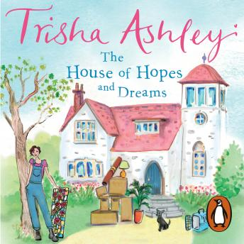 The House of Hopes and Dreams: The absorbing and delightful rom-com from the Sunday Times bestseller