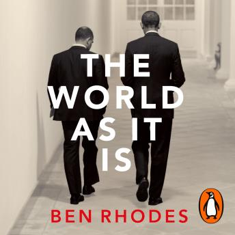 Download World As It Is: Inside the Obama White House by Ben Rhodes