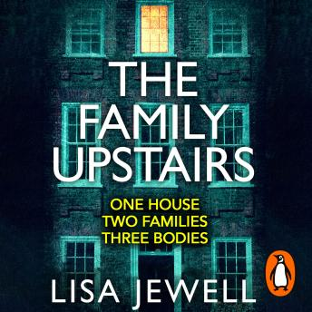 Download Family Upstairs: The Number One bestseller from the author of Then She Was Gone by Lisa Jewell