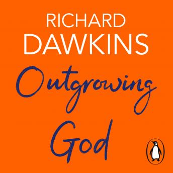 Download Outgrowing God: A Beginner's Guide by Richard Dawkins