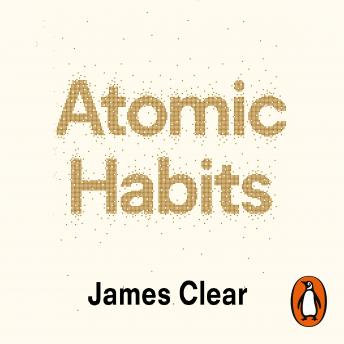 Atomic Habits: The life-changing million copy bestseller, Audio book by James Clear