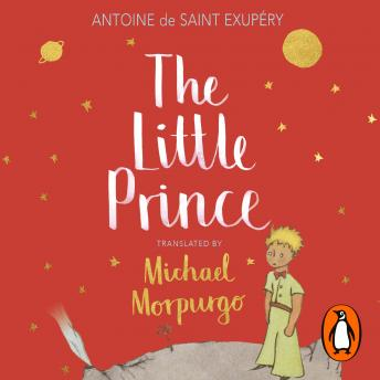 Download Little Prince: A new translation by Michael Morpurgo by Antoine De Saint-Exupery