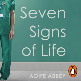 Download Seven Signs of Life: Stories from an Intensive Care Doctor by Aoife Abbey