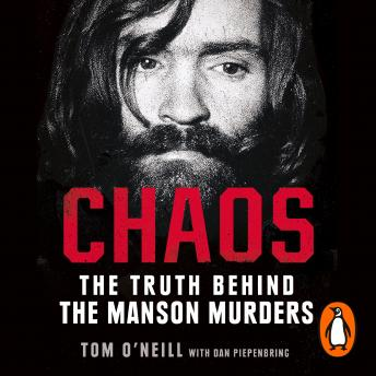 Download Chaos: Charles Manson, the CIA and the Secret History of the Sixties by Dan Piepenbring, Tom O'neill