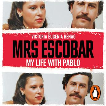 Download Mrs Escobar: My life with Pablo by Victoria Eugenia Henao