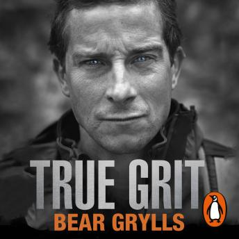 Download True Grit by Bear Grylls