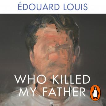 Who Killed My Father, Edouard Louis
