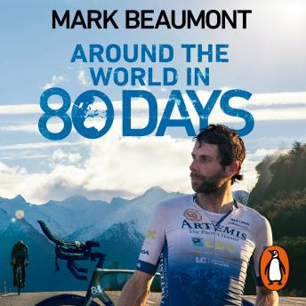 Download Around the World in 80 Days: My World Record Breaking Adventure by Mark Beaumont