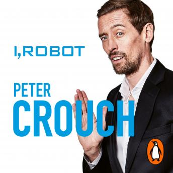 I, Robot: How to Be a Footballer 2, Peter Crouch